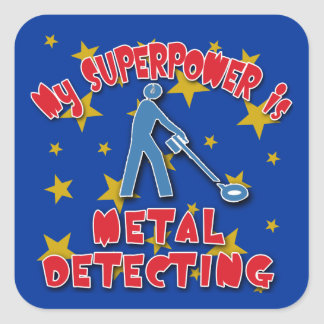 My Superpower is Metal Detecting Square Sticker