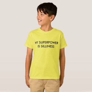 My Superpower is Silliness T-Shirt