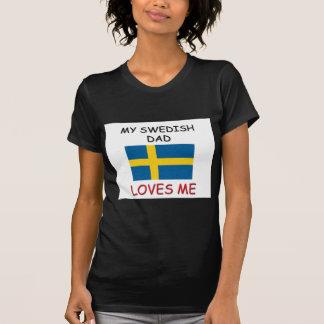 My SWEDISH DAD Loves Me T-Shirt