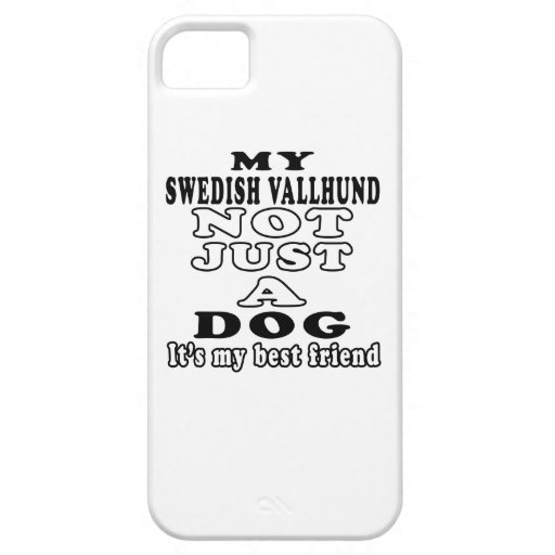 My Swedish Vallhund Not Just A Dog iPhone 5 Cover
