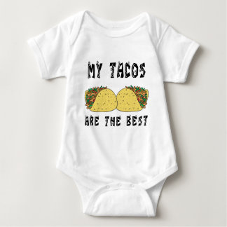 My Tacos Are The Best Baby Bodysuit