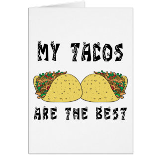 My Tacos Are The Best Greeting Card