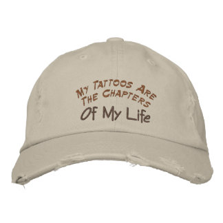 My Tattoos Are The Chapters, Of My Life-Hat Baseball Cap