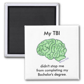 My TBI didn t stop me - Bachelor s degree Magnet