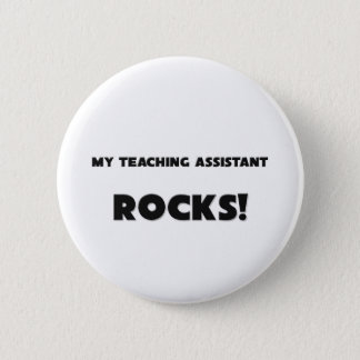 MY Teaching Assistant ROCKS! 6 Cm Round Badge