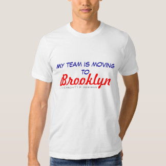 My team - Moving to Brooklyn! Tees