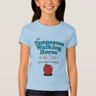 My Tennessee Walking Horse is All That! T-Shirt