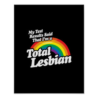 MY TEST RESULTS SAID LESBIAN POSTER