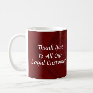 My Thank You To Loyal Customers Basic White Mug