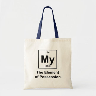 My, The Element of Possession Tote Bag