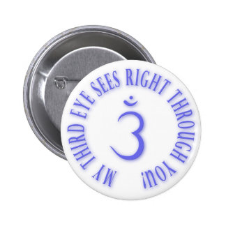 My Third Eyes See Right Through You blue 6 Cm Round Badge