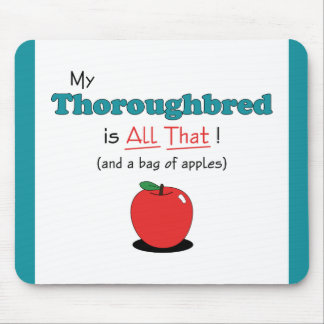 My Thoroughbred is All That Funny Horse Mousepad
