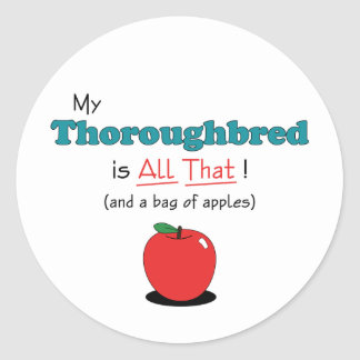 My Thoroughbred is All That Funny Horse Sticker