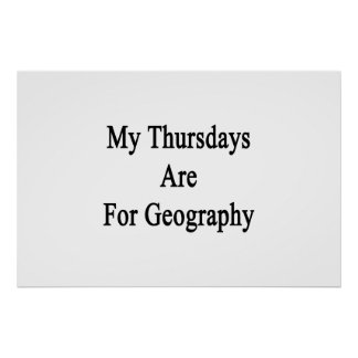 My Thursdays Are For Geography Poster