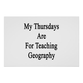 My Thursdays Are For Teaching Geography Poster
