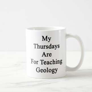 My Thursdays Are For Teaching Geology Basic White Mug