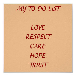 MY TO DO LIST   LOVE   RESPECT   CARE  HOPE  TRUST POSTER