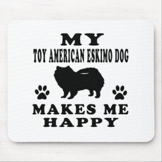 My Toy American Eskimo Dog Makes Me Happy Mousepad