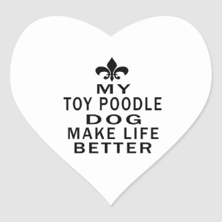 My Toy Poodle Dog Make Life Better Stickers