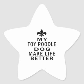 My Toy Poodle Dog Make Life Better Star Sticker