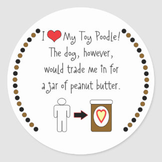 My Toy Poodle Loves Peanut Butter Stickers