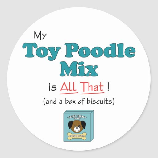 My Toy Poodle Mix is All That! Sticker