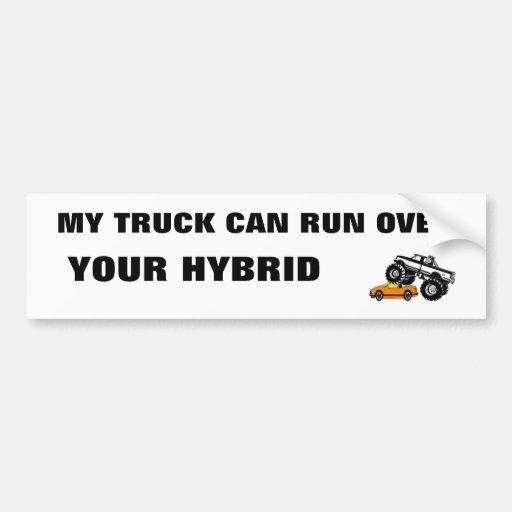 , MY TRUCK CAN RUN OVER, YOUR HYBRID BUMPER STICKER