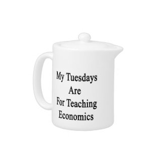 My Tuesdays Are For Teaching Economics