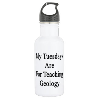 My Tuesdays Are For Teaching Geology 532 Ml Water Bottle