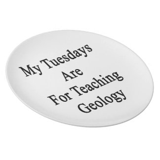 My Tuesdays Are For Teaching Geology Dinner Plates