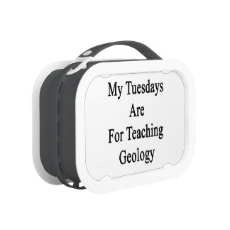 My Tuesdays Are For Teaching Geology Lunchboxes