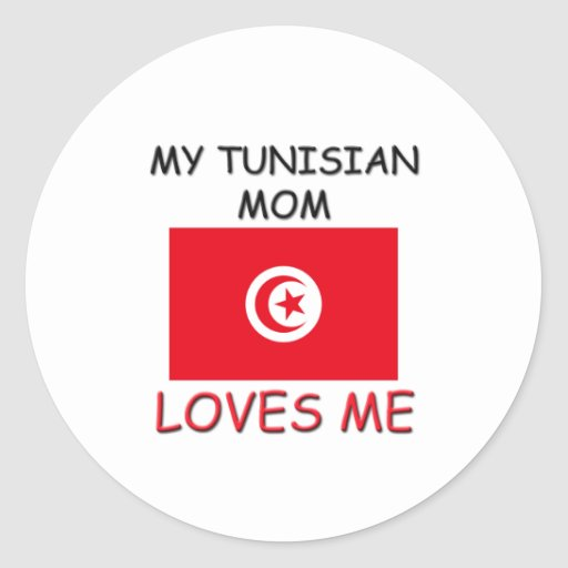 My Tunisian Mom Loves Me Round Stickers