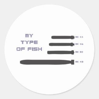 My Type of Fish Round Sticker