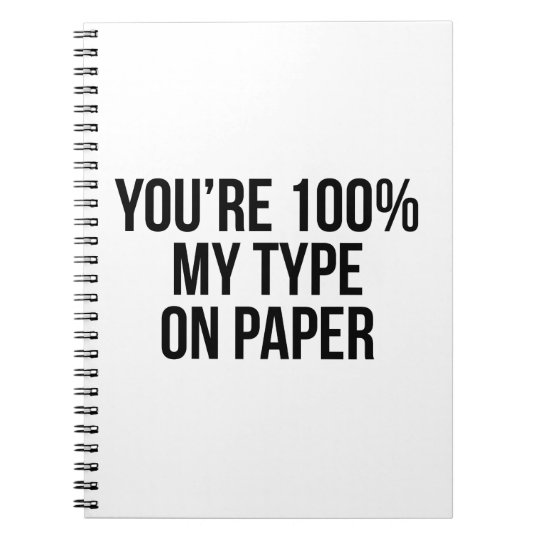 My Type on Paper Slogan Note Pad Spiral