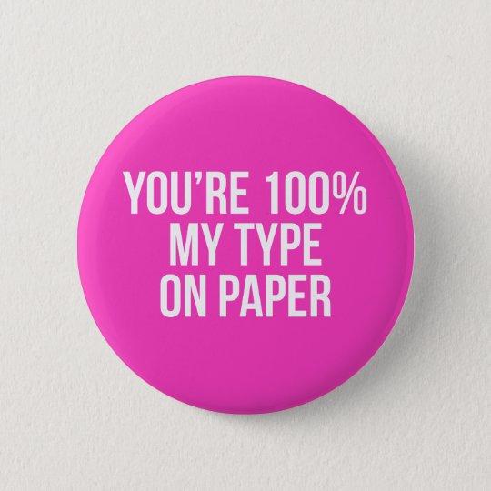 My Type on Paper Slogan Pink Badge Pin
