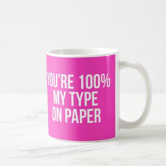 My Type on Paper Slogan Pink Mug