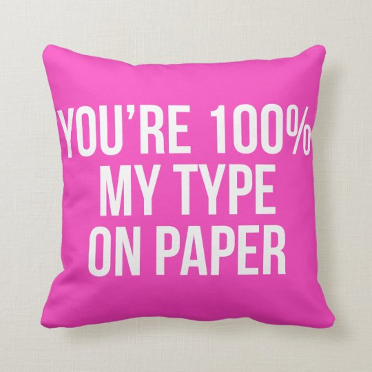 My Type on Paper Slogan Pink Pillow Cushion