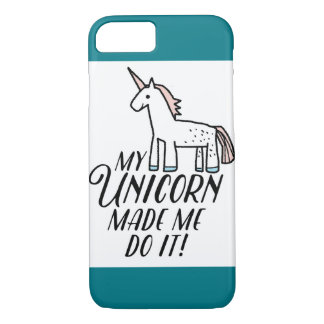 My Unicorn Made Me Do It! iPhone 8/7 Case