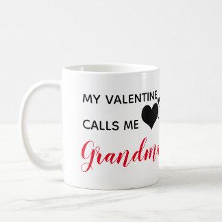 my valentine calls me grandma coffee mug