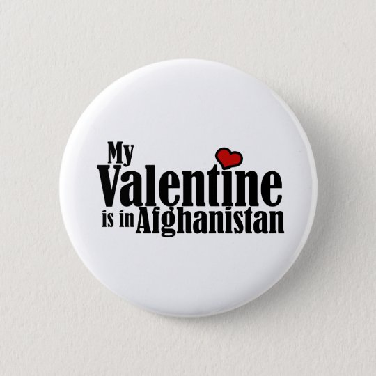 My Valentine is in Afghanistan 6 Cm Round Badge
