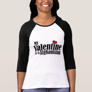 My Valentine is in Afghanistan Tee Shirt
