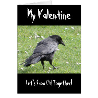My Valentine Let''s Crow Old Together Funny Card