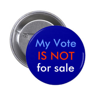 My Vote is Not for Sale 6 Cm Round Badge