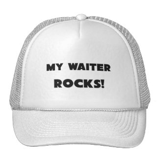 MY Waiter ROCKS! Hat