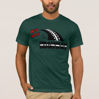 My Way Or The Highway With Highway T-Shirt