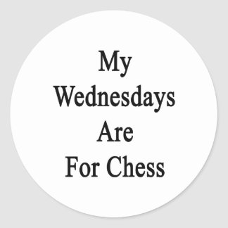 My Wednesdays Are For Chess Round Sticker