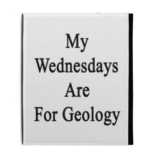 My Wednesdays Are For Geology iPad Case