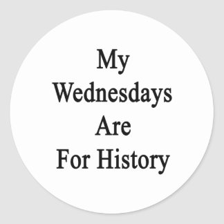 My Wednesdays Are For History Round Stickers