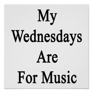 My Wednesdays Are For Music Poster