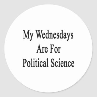 My Wednesdays Are For Political Science Round Stickers